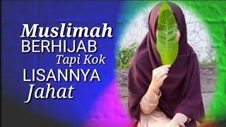 Muslimah Berhijab Tp Kok Lisannya Jahat  💖 Renungan Agar Menjadi Muslimah Cantik Luar Dalam