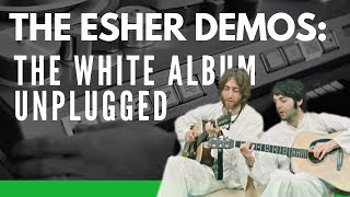 The Esher Demos: The Beatles' White Album Unplugged