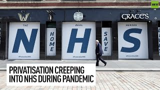 Privatisation creeping into NHS during pandemic