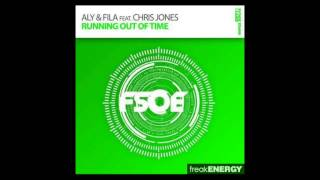 Aly & Fila Feat Chris Jones   Running Out Of Time (Uplifting Mix)