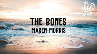 Maren Morris - The Bones (Lyric Video)