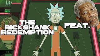 The Rickshank Redmeption w/ Morgan Freeman (Shawshank Parody)