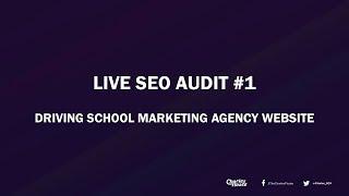 Live Audit SEO Audit Ep. #1 - Driving School SEO / Marketing Website
