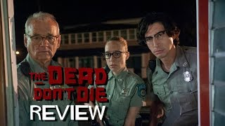Cannes 2019: THE DEAD DON'T DIE Review
