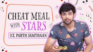 Kasautii Zindagii Kay's Parth Samthaan REVEALS he was 110 Kgs & no girl looked at him | Cheat Meal