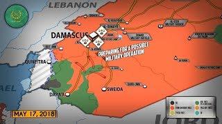 18 мая 2018. Военная обстановка в Сирии. Сирийская армия готовится к наступлению на юге Сирии.