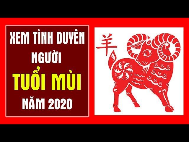 Xem Tình Duyên Người TUỔI MÙI Năm 2020 Để Biết Đào Hoa Hay Héo Úa | TỬ VI 2020
