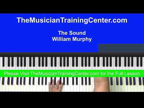 "Piano: How to Play ""The Sound"" by William Murphy"