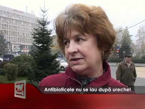 Antibioticele nu se iau după ureche!