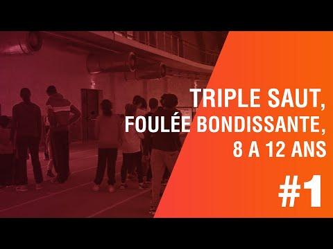 TRIPLE SAUT, 1 ERE PARTIE,  FOULEE BONDISSANTE 8 A 12 ANS