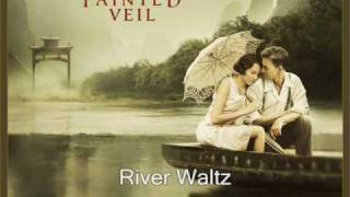 The Painted Veil Soundtrack ♪ River Waltz