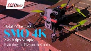 BetaFPV/Insta360 SMO 4K: 2.7k 30 fps Sample Featuring the Flywoo Hexplorer