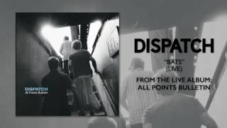 "Dispatch- ""Bats (Live)"" (Official Audio)"