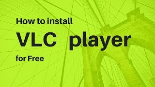 How to download VLC Player for free