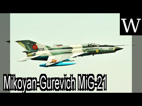 Mikoyan-Gurevich MiG-21 - WikiVidi Documentary