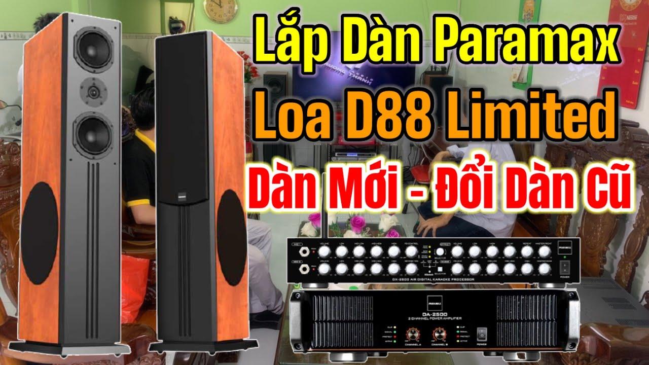 Mang nguyên dàn karaoke Paramax loa D88 Limited đi đổi bộ dàn cũ tại Bình Tân TP.HCM