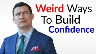 Weird Ways To BOOST Self-Confidence? | 10 Unusual Confidence Builders
