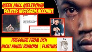 Meek Mill Meltdown. Deletes Instagram Due To Pressure From DC4 And Nicki Rumors | JordanTowerNews