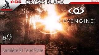 (Tuto) ★★ Cryengine 5 Lumière Est Lens Flare 9# ★★ (FR) (HD)