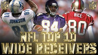 Top 10 Wide Receivers in NFL History
