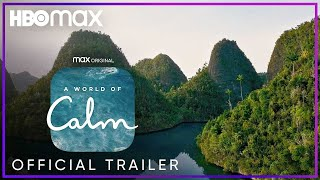A World of Calm | Official Trailer | HBO Max