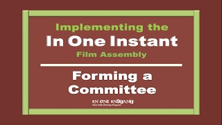Implementing the In One Instant Film Assembly: Forming a Committee