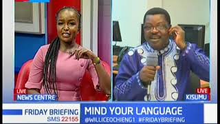 Mind Your Language  with Willice Ochieng the WordMaster