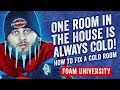 One Room in the House is Always Cold! How to Fix a Cold Room | Foam University
