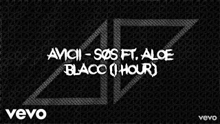 Avicii   SOS Ft. Aloe Blacc (1 Hour)