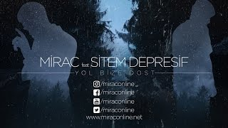 Mirac - Yol Bize Dost feat Sitem Depresif (Official Lyric Video)