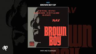 NAV   Never Know [Brown Boy EP]