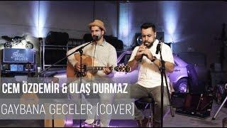 Gaybana Geceler - Cem Özdemir & Ulaş Durmaz (Cover) / @garajakustik