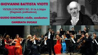 Giovanni Battista Viotti: Violin Concerto No. 30, in A Major (Posthumous Fragment)