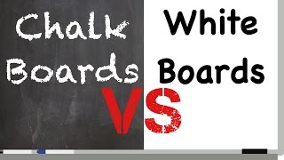 Chalkboards Vs. Whiteboards