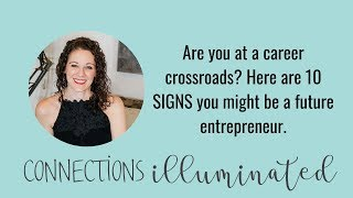Are you at a career crossroads? Here are 10 SIGNS you might be a future entrepreneur.