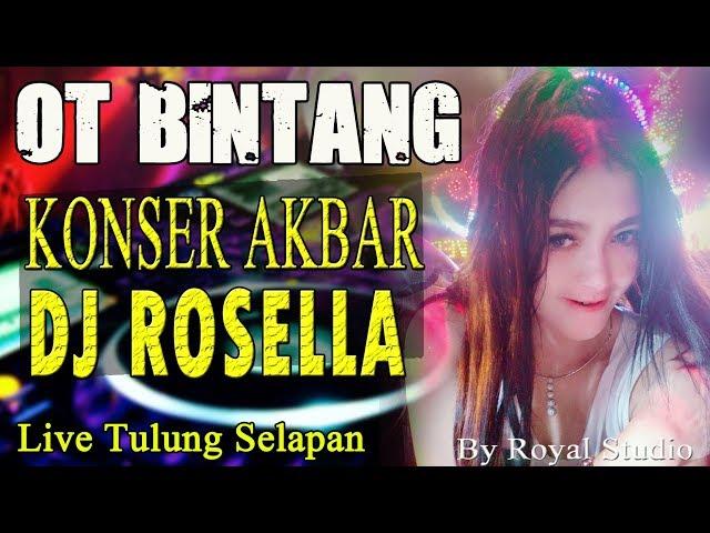 Konser DJ Rosella Selapan - OT Bintang Music
