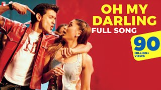 Oh My Darling - Full Song | Mujhse Dosti Karoge | Hrithik