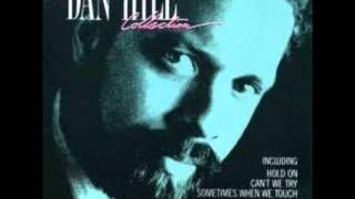 You Make Me Want To Be - Dan Hill