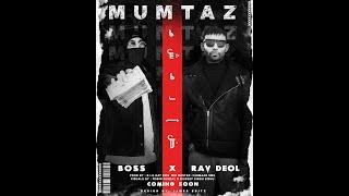 MUMTAZ - Rav deol X Boss (Official Video) Latest Punjabi Rap Song 2021