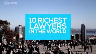 Top 10 Richest Lawyers In The World Ranked