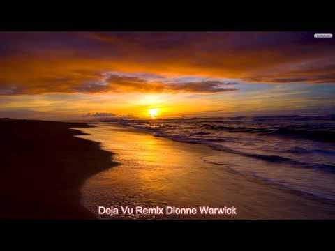 Deja Vu Remix Dionne Warwick
