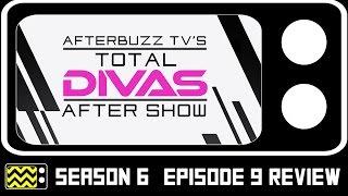Total Divas Season 6 Episode 9 Review & After Show | AfterBuzz TV