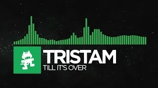[Glitch Hop Or 110BPM]   Tristam   Till It's Over [Monstercat Release]