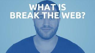 Break The Web - Video - 3
