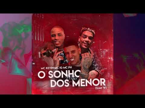 MC Kevin, MC PH e MC IG - O Sonho Dos Menor (DJay W) ✨