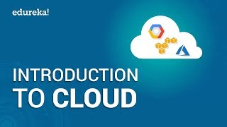 Introduction to Cloud | Cloud Computing Tutorial for Beginners | Cloud Certifications | Edureka