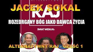JACEK SOKAL-ROZEDRGANY BÓG JAKO DAWCA ŻYCIA. ALTERNATYWNY RAJ – CZĘŚĆ 1 – Wiedza Dla Wszystkich