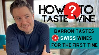 How To Taste Wine - Step By Step - Tasting Wines From Switzerland.