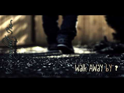 I'm sorry but I'm walking away..