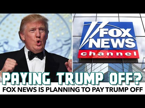 Fox News Is Planning To Pay Trump Off